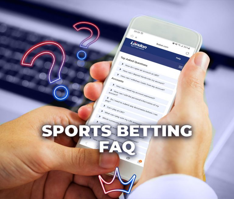 Sports Betting: We answer the most asked questions - London betting shop lbsbet.com